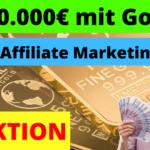 500.000 Euro mit Affiliate-Marketing verdienen / Gold und Silber Nischenseite