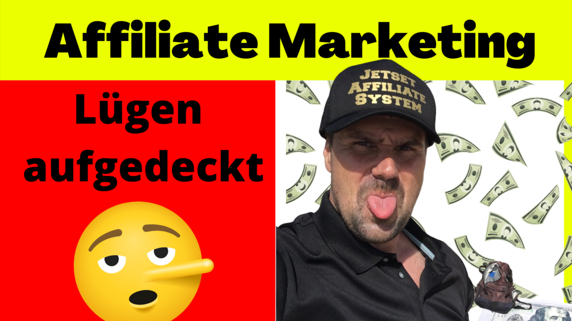 Affiliate Marketing Lügen aufgedeckt