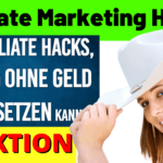 Affiliate Marketing Hacks - OHNE GELD - Affiliate Marketing deutsch 2020