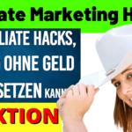 Affiliate Marketing Hacks - OHNE GELD - Affiliate Marketing deutsch 2020