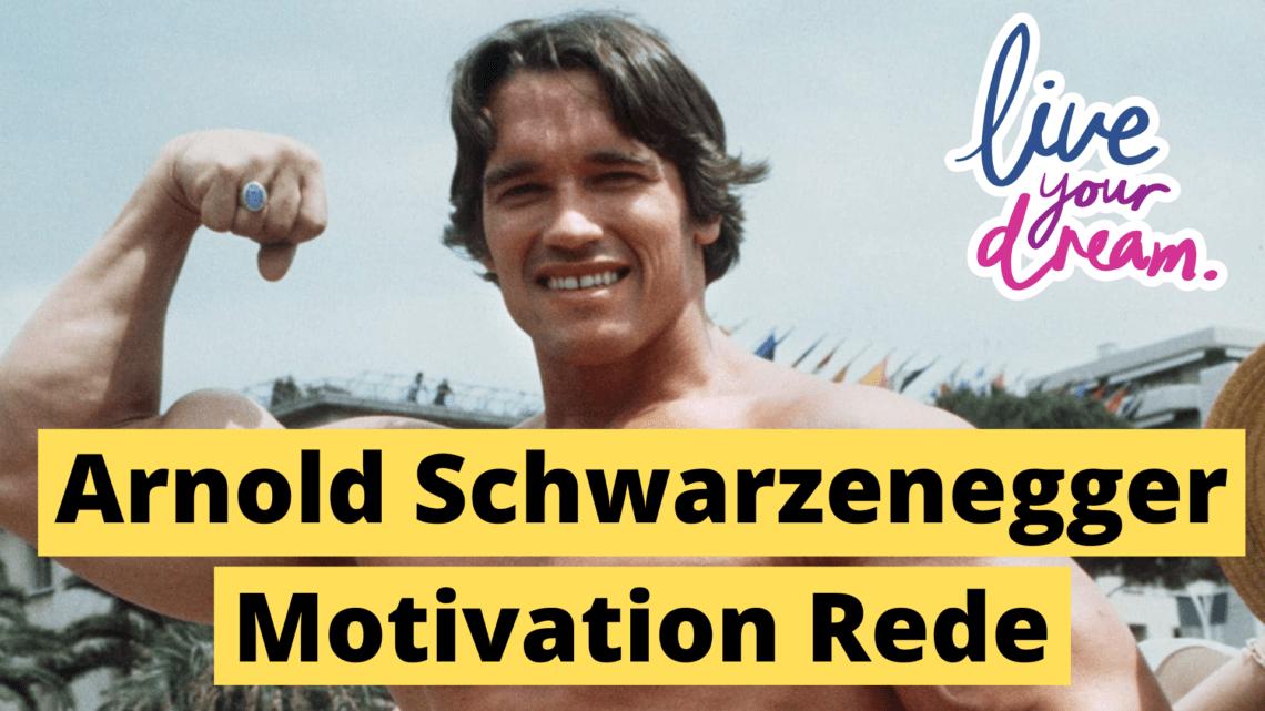 Arnold Schwarzenegger Motivation Rede Deutsch