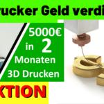 Mit dem 3D Drucker Geld verdienen