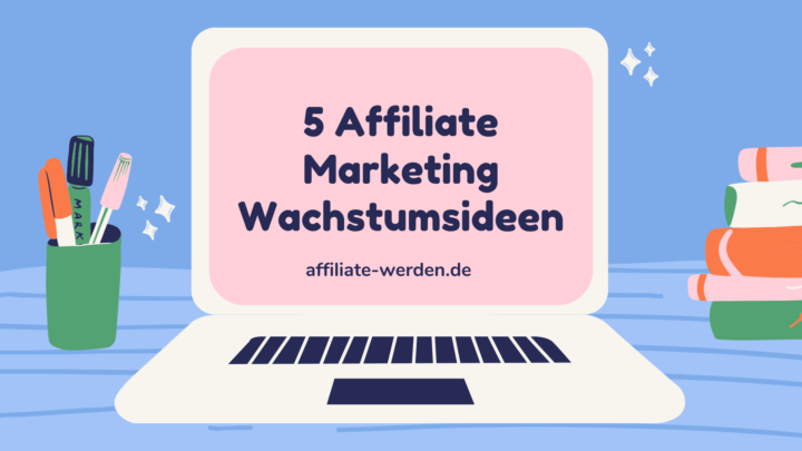 5 Affiliate Marketing Wachstumsideen