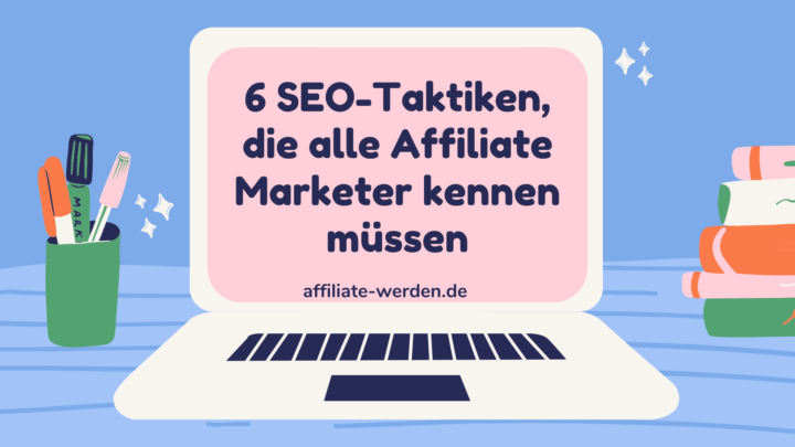 6 SEO Taktiken Affiliate Marketer