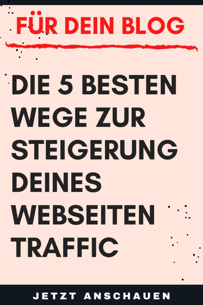 Die 5 besten Wege zur Steigerung deines Webseiten Traffic