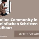 Wie man eine Online-Community in 4 einfachen Schritten aufbaut