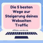 Website Traffic steigern: Die 5 besten Wege zur Steigerung deines Webseiten Traffic