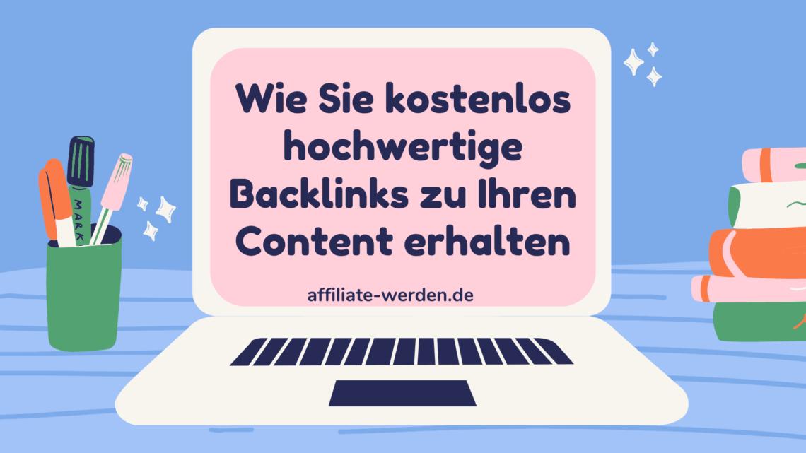 Wie Sie kostenlos hochwertige Backlinks zu Ihren Content oder Webseite erhalten