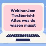 WebinarJam Testbericht 2021- Alles was du wissen musst